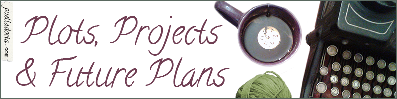 Plots, Projects & Future Plans